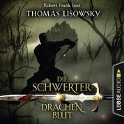 Drachenblut - Die Schwerter - Die High-Fantasy-Reihe 2 (Ungekürzt)