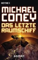 Michael Coney: Das letzte Raumschiff ★★★