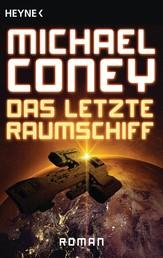 Das letzte Raumschiff - Roman