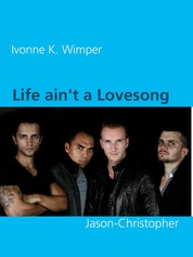 Life ain't a Lovesong - Jason-Christopher