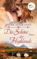 Patricia Grasso: Die Schöne der Highlands - Devereux-MacArthur-Reihe: Band 1