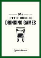 Quentin Parker: The Little Book of Drinking Games