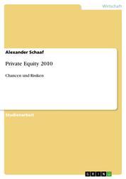Private Equity 2010 - Chancen und Risiken
