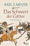 Axel S. Meyer: Das Schwert der Götter ★★★★★