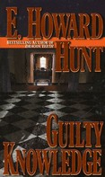 E. Howard Hunt: Guilty Knowledge
