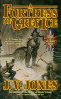 J. V. Jones: A Fortress of Grey Ice ★★★★★