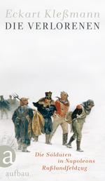 Die Verlorenen - Die Soldaten in Napoleons Rußlandfeldzug