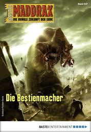 Maddrax 537 - Science-Fiction-Serie - Die Bestienmacher