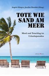 Tote wie Sand am Meer - Mord und Totschlag im Urlaubsparadies