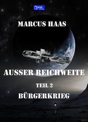 Außer Reichweite - Band 2 - Bürgerkrieg