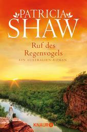 Ruf des Regenvogels - Ein Australien-Roman