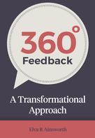 Elva R Ainsworth: 360 Degree Feedback: A Transformational Approach ★