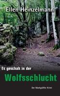 Ellen Heinzelmann: Es geschah in der Wolfsschlucht