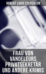 Frau von Vandeleurs Privatsekretär und andere Krimis