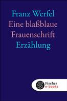 Franz Werfel: Eine blassblaue Frauenschrift ★