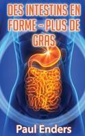 Paul Enders: Des intestins en forme – plus de gras