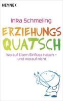 Inka Schmeling: Erziehungsquatsch ★★★★