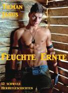 Tilman Janus: Feuchte Ernte ★★★★★