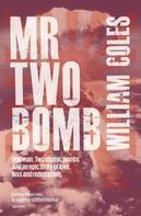 William Coles: Mr Two Bomb