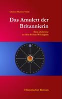 Christa-Marion Viohl: Das Amulett der Britannierin