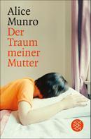 Alice Munro: Der Traum meiner Mutter ★★★★★
