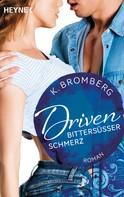 K. Bromberg: Driven. Bittersüßer Schmerz ★★★★