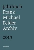 Jürgen Thaler: Jahrbuch Franz-Michael-Felder-Archiv 2019
