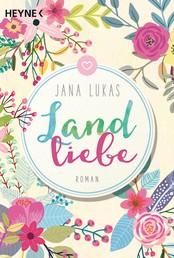 Landliebe - Roman
