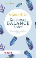 Anselm Grün: Zur inneren Balance finden ★★★★