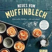 Neues vom Muffinblech - Alles außer Muffins - süß und pikant