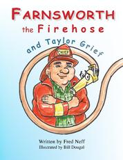 Farnsworth the Firehose and Taylor Grief