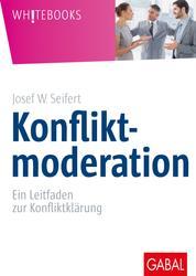 Konfliktmoderation - Ein Leitfaden zur Konfliktklärung