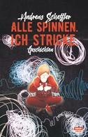 Andreas Scheffler: Alle spinnen. Ich stricke.