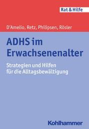 ADHS im Erwachsenenalter - Strategien und Hilfen für die Alltagsbewältigung