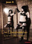 Jean P.: Das Dienstmädchen - Eine erotische Träumerei ★