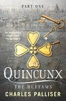 Charles Palliser: The Quincunx: The Huffams
