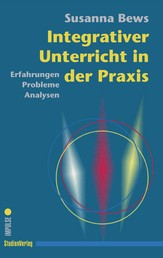 Integrativer Unterricht in der Praxis - Erfahrungen - Probleme - Analysen