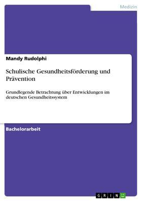 Schulische Gesundheitsförderung und Prävention