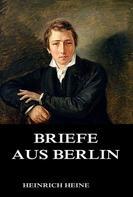 Heinrich Heine: Briefe aus Berlin ★★★★