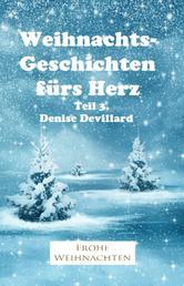 Weihnachtsgeschichten fürs Herz Teil 3. - Geschichten für Erwachsene