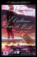 Carmen Omaña: El último deseo de Mash