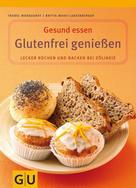 Britta-Marei Lanzenberger: Glutenfrei genießen