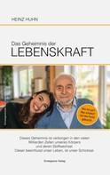 Heinz Huhn: Das Geheimnis der Lebenskraft
