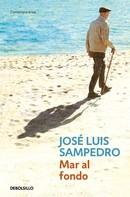 José Luis Sampedro: Mar al fondo