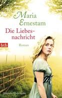 Maria Ernestam: Die Liebesnachricht ★★★