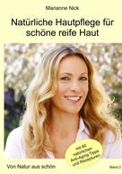 Marianne Nick: Natürliche Hautpflege für schöne reife Haut ★★★★