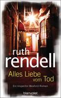Ruth Rendell: Alles Liebe vom Tod ★★★