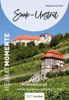Stephanie von Aretin: Saale-Unstrut – HeimatMomente