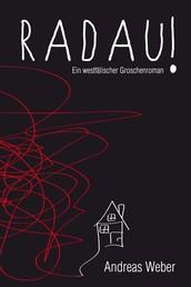 Radau - Ein westfälischer Groschenroman