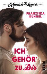 Munich Lovers - Ich gehör' zu Dir - Isabell & Raphael